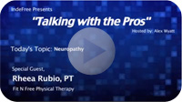 """Link to """"Talking with the Pros - Neuropathy"""" Video"""